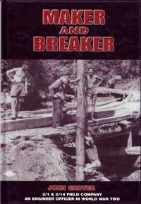 Maker and Breaker. The Story of an Engineer Officer 1939-1945