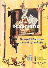 Jacob Van Maerlant. De Middeleeuwse Wereld Op Schrift.