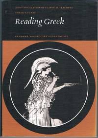 Reading Greek: Grammar  Vocabulary and Exercises. Greek Course. Reprint.