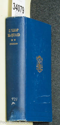THE LIFE AND LETTERS OF BISHOP MCQUAID, PREFACED WITH THE HISTORY OF  CATHOLIC ROCHESTER BEFORE HIS EPISCOPATE, VOLUME III