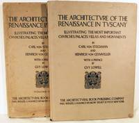 The Architecture Of The Renaissance In Tuscany Illustrating The Most Important Churches, Palaces, Villas And Monuments