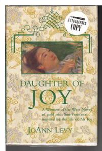 DAUGHTER OF JOY: A Novel of Gold Rush California.