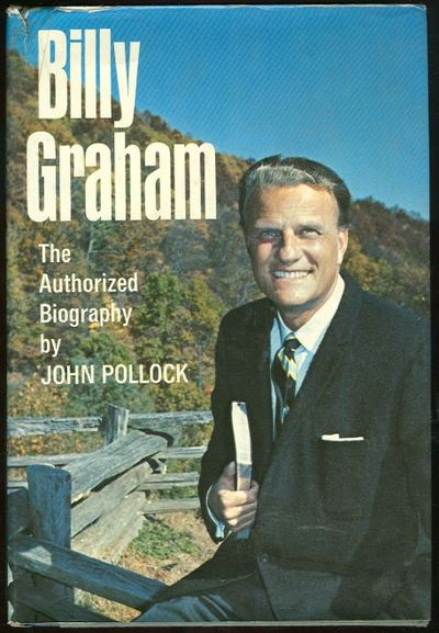 BILLY GRAHAM The Authorized Biography, Pollock, John