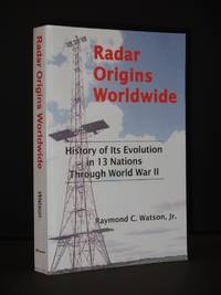 Radar Origins Worldwide: History of Its Evolution in 13 Nations Through World War II
