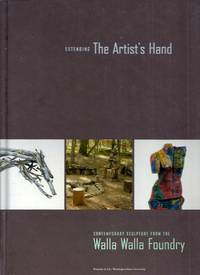 Extending the Artist's Hand.  Contemporary Sculpture from the Walla Walla Foundry