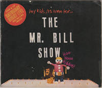 The Mr. Bill Show by  Walter Williams - Second printing - 1973 - from Kaaterskill Books, ABAA/ILAB and Biblio.com