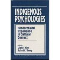 Indigenous Psychologies: Research and Experience in Cultural Context (Cross Cultural Research and...