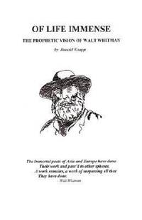 Of Life Immense: The Prophetic Vision of Walt Whitman