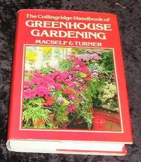 The Collingridge Handbook of Greenhouse Gardening