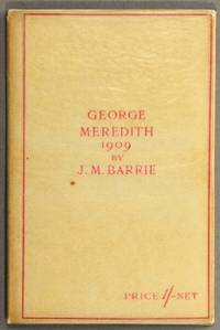 George Meredith 1909 by  J. M Barrie - First Edition - 1909 - from Rulon-Miller Books and Biblio.com