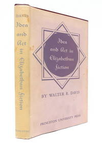 Idea and Act in Elizabethan Fiction