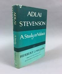 Adlai Stevenson; a Study in Values