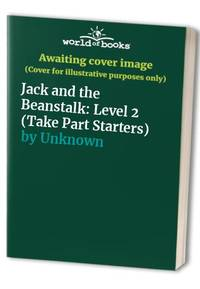 Jack and the Beanstalk: Level 2 (Take Part Starters S.)