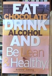 image of eat chocolate, drink alcohol and be lean and healthy