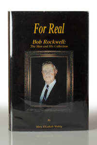 For Real: Bob Rockwell, the Man and His Collection