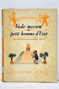 Vade-mecum du petit homme d'Etat. Illustrations de Maurice Henry.