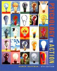 Psychology in Action, 6th Edition