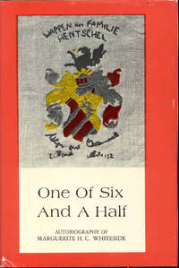 image of One Of Six And A Half: The Autobiography of Marguerite H.C. Whiteside