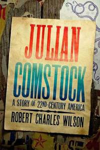 image of Julian Comstock : A Story of 22nd-Century America