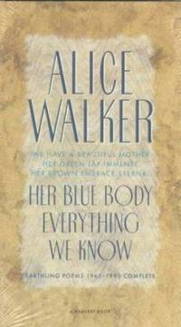 Her Blue Body Everything We Know : Earthling Poems 1965-1990 Complete