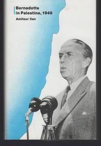 Bernadotte in Palestine, 1948: A Study in Contemporary Humanitarian Knight-Errantry