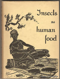 Insects as Human Food:  A Chapter of the Ecology of Man