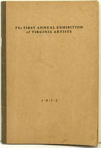 CATALOG OF THE FIRST EXHIBITION OF VIRGINIA ARTISTS.  SPONSORED BY THE RICHMOND ACADEMY OF ARTS.  APRIL 17 TO MAY 2