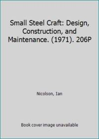 image of Small Steel Craft: Design, Construction, and Maintenance. (1971). 206P