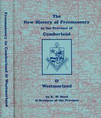 The New History of Freemasonry in the Province of Cumberland & Westmorland. Signed copy