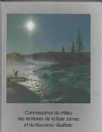 Connaissance du milieu des territoires de la Baie James et du  Nouveau-Quebec