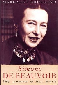 image of Simone de Beauvoir: The Woman and Her Work