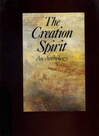 The Creation Spirit, an Anthology by  Pat (Comp)  Robert Van De; Saunders - Paperback - First Edition - 1990 - from Roger Lucas Booksellers and Biblio.com