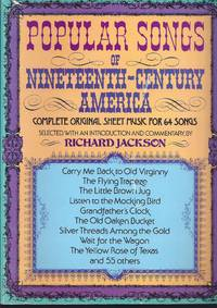 Popular Songs Of Nineteenth-Century America : Complete Original Sheet Music For 64 Songs
