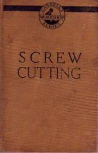 Screw Cutting [ Published in Cassell's 'Workshop' Series ]