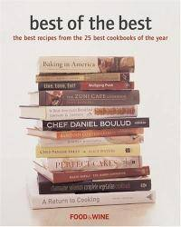 Best of the Best: The Best Recipes from the 25 Best Cookbooks of the Year Food & Wine Best of the Best Recipes Cookbook
