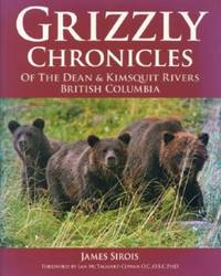 Grizzly Chronicles of the Dean & Kimsquit Rivers, British Columbia