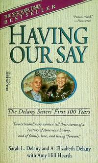image of Having Our Say: The Delany Sisters' First 100 Years