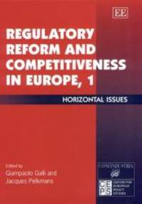Regulatory Reform and Competitiveness in Europe, I: Horizontal Issues