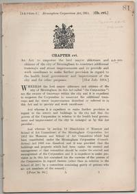 image of Birmingham Corporation Act, 1914. An Act to empower the lord mayor aldermen and cititzens of the city of Birmingham to construct additional tramways and street improvements and to provide and work omnibuses to make further provision in regard to the health local government and improvement of the city and for other purposes. [31st July 1914.]