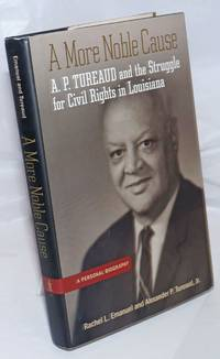 image of A More Noble Cause: A. P. Tureaud and the Struggle for Civil Rights in Louisiana