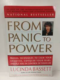 From Panic to Power: Proven Techniques to Calm Your Anxieties, Conquer Your Fears, and Put You in Co