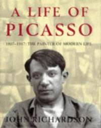 A Life of Picasso: 1907-17: Painter of Modern Life v. 2 by John Richardson - 1996-01-01