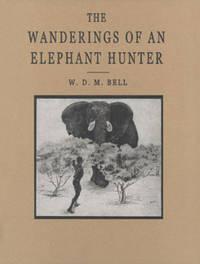 Wanderings of an Elephant Hunter by Bell, W.D.M. (''Karamojo'')