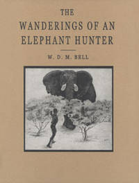 Wanderings of an Elephant Hunter by  W.D.M. (''Karamojo'') Bell - Hardcover - from Bogjagt.dk and Biblio.co.uk