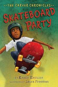 Skateboard Party : The Carver Chronicles, Book Two