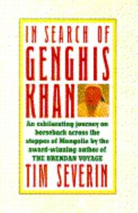 image of In Search of Genghis Khan : An Exhilarating Journey on Horseback Across the Steppes of Mongolia by the Award-Winning Author of The Brendan Voyage