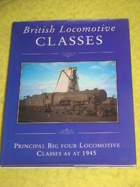 British Locomotive Classes, Principal Big Four Locomotive Classes as at 1945