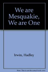 We are Mesquakie, We are One