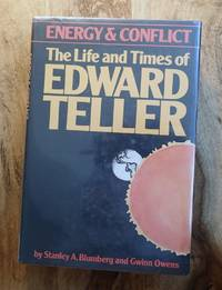 ENERGY AND CONFLICT : The Life and Times of Edward Teller