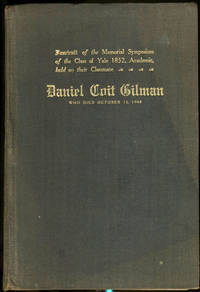 image of Fasciculi of the Memorial Symposium of the Class of Yale 1852, Academic, held on their classmate, Daniel Coit Gilman, who died October 13, 1908